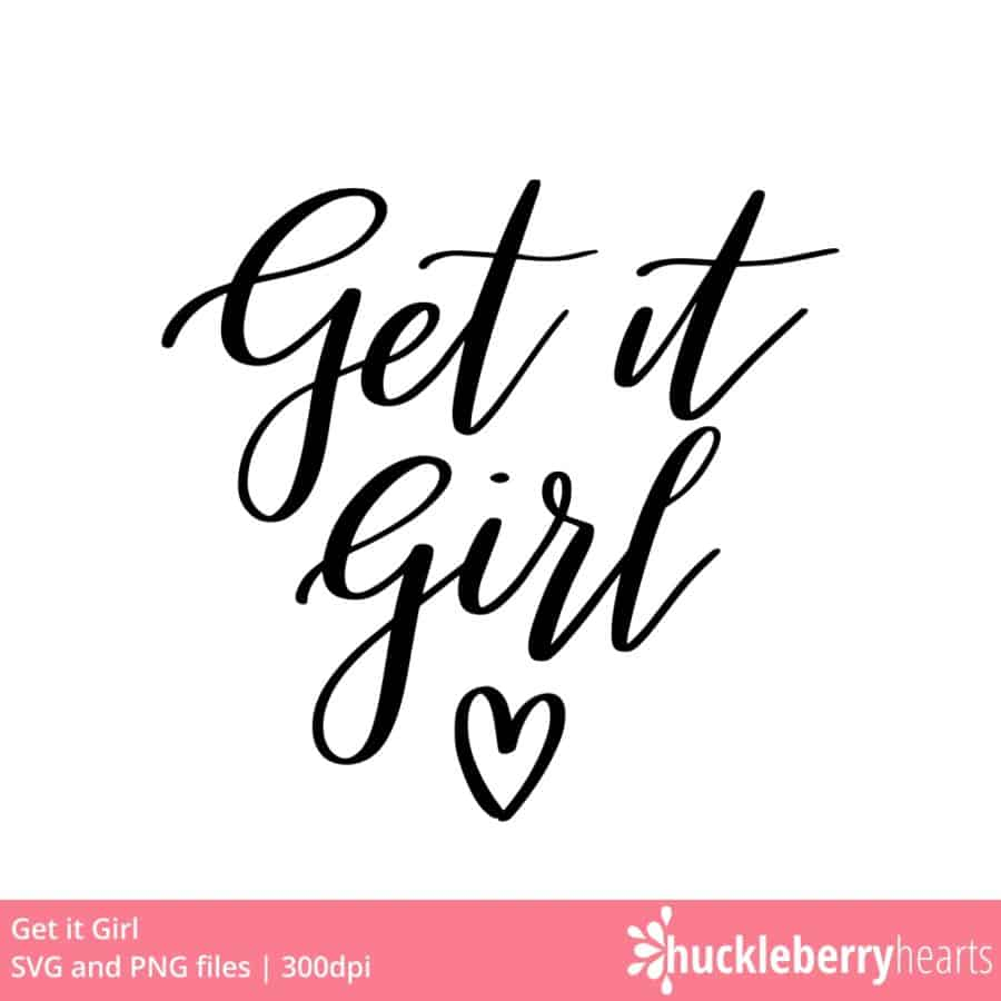 Get it Girl SVG and PNG clipart files